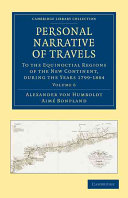 Personal Narrative of Travels to the Equinoctial Regions of the New Continent ebook