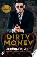Dirty Money  Roughneck Billionaires 1 Book