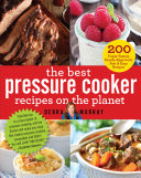 The Best Pressure Cooker Recipes on the Planet [Pdf/ePub] eBook