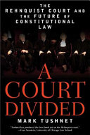 A Court Divided  The Rehnquist Court and the Future of Constitutional Law
