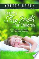 Healthy Sleep Habits for Children  Encourage Healthy Sleep Habits to Have a Healthy and Happy Child