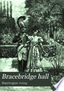 Bracebridge Hall, or, The humourists