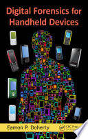 Digital Forensics for Handheld Devices