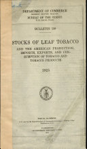 Stocks of Leaf Tobacco and the American Production, Import, Export, and Consumption of Tobacco and Tobacco Products