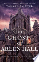 The Ghost of Arlen Hall
