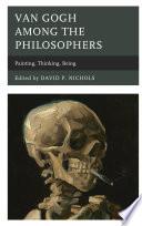 Van Gogh among the Philosophers Book PDF