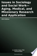 Issues in Sociology and Social Work   Aging  Medical  and Missionary Research and Application  2013 Edition