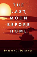 The Last Moon Before Home