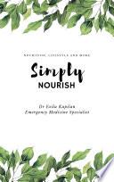 SIMPLY NOURISH by Dr Ezila Kapilan Emergency Medicine Specialist