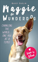 The Miraculous Life of Maggie the Wunderdog
