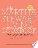 """The Martha Stewart Living Cookbook: The Original Classics"" by Martha Stewart Living Magazine"