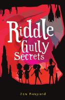 Riddle Gully Secrets