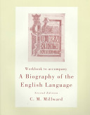 Workbook To Accompany A Biography Of The English Language