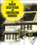 The Passive Solar Design And Construction Handbook Book PDF