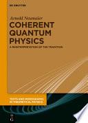 Coherent Quantum Physics