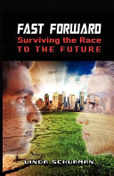 Fast Forward Surviving The Race To The Future