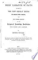Brief Narrative of facts relative to the new Orphan House of Ashley Down, Bristol, and the other objects of the Scripture Knowledge Institution, etc