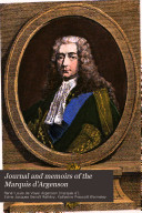 Journal and Memoirs of the Marquis D'Argenson