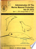 Administration of the Marine Mammal Protection Act of 1972