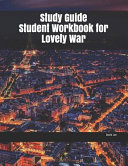 Study Guide Student Workbook for Lovely War