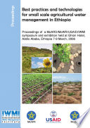 Best Practices And Technologies For Small Scale Agricultural Water Management In Ethiopia Proceedings Of A Moard Mowr Usaid Iwmi Symposium And Exhibition Held At Ghion Hotel Addis Ababa Ethiopia 7 9 March 2006  Book PDF