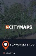 City Maps Slavonski Brod Croatia