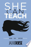 She Can Teach  : Empowering Women to Teach the Scriptures Effectively