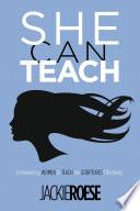She Can Teach