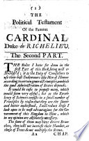The Compleat Statesman; Or, the Political Will and Testament of ... Cardinal ... de Richilieu ... Done Out of French
