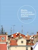 Media  Democracy and European Culture