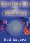 Blue-Gray Mist and a Black Dawn ebook