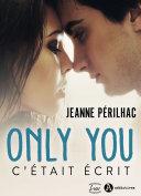Only you - C'était écrit