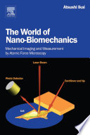 The World of Nano Biomechanics Book