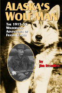 Alaska's Wolf Man