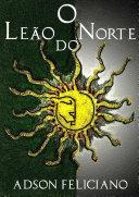 O Leão do Norte Tomo I