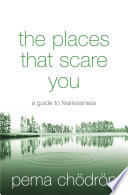 The Places That Scare You  A Guide to Fearlessness Book