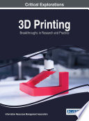 3D Printing  Breakthroughs in Research and Practice
