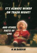 It's Always Windy on Trash Night