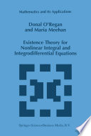Existence Theory for Nonlinear Integral and Integrodifferential Equations