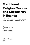 Traditional Religion Custom And Christianity In Uganda