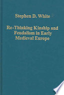 Re-thinking kinship and feudalism in early medieval Europe