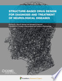 Structure Based Drug Design for Diagnosis and Treatment of Neurological Diseases Book