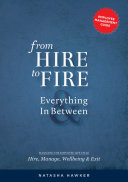From Hire to Fire & Everything In Between