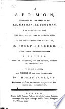 A Sermon, occasioned by the death of the Rev. Nathaniel Trotman ... At the close ... is annexed a letter, from Mr. Trotman, to his church, during his indisposition. To which is added, an address at the interment, by Thomas Towle, etc