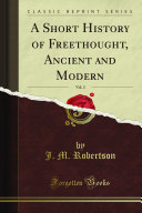 A Short History of Freethought  Vol  2 of 2
