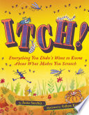 link to Itch! : everything you didn't want to know about what makes you scratch in the TCC library catalog