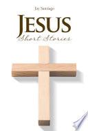Jesus Short Stories