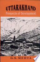 Uttarakhand  Prospects of Development