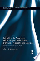 Rethinking the Mind Body Relationship in Early Modern Literature  Philosophy  and Medicine