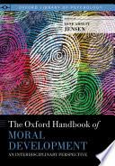 The Oxford Handbook of Moral Development